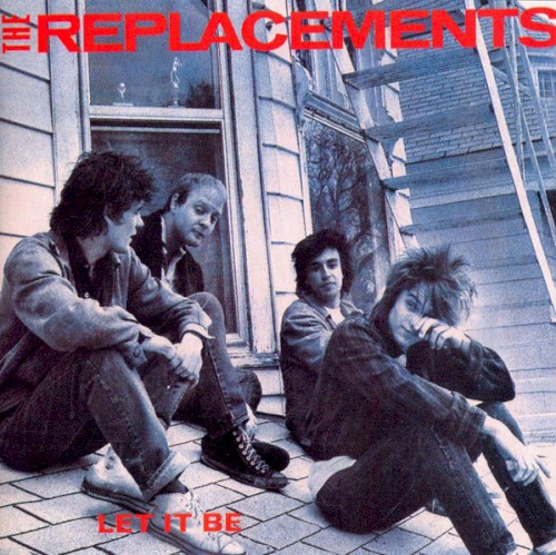 Album cover for Let It Be by The Replacements featuring the song I Will Dare