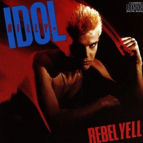 Album cover for Rebel Yell by Billy Idol featuring the song Rebel Yell